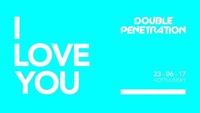 Double Penetration - I Love You@Kottulinsky Bar