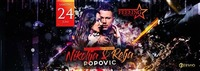 Nikolija & Relja Popovic★ 24/06/17 ★ Feeling Club&Disco@Feeling