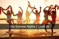 HOT SUMMER NIGHTS@Level 26