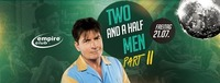 TWO and a half MEN - PARTY Excess - Part II@Empire Club