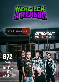 Here For A Reason with All Systems Red & Astronaut Ice Cream@B72
