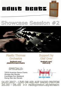 ADULT BEATZ #95 - Showcase Session #2@Proton - das feie Radio