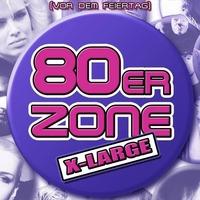 80er-Zone X-Large@U4