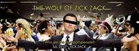 The Wolf of Zick Zack Party - Diesen Sa, 22.7@ZICK ZACK