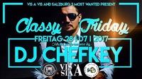 CLASSY FRIDAY  DJ CHEFKEY #stay Classy-#Dein Freitag in der City@Vis A Vis