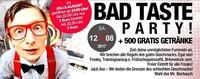 BAD TASTE PARTY - wir brechen alle Regeln des guten Geschmacks +@Bollwerk