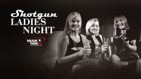 Shotgun Ladiesnight