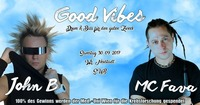 GOOD VIBES presents JOHN B & MC FAVA@SUB