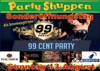 Sonderöffnungstag 99Cent Party Sonntag 13. August@Partyshuppen Aspach