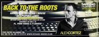 Back to the Roots - Die Oldschool Party mit Alex Cortez@oceans House Club