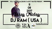 Classy Friday|DJ RAM(USA)  ☆SALZBURGS☆MOST☆WANTED☆#STAY CLASSY@Vis A Vis