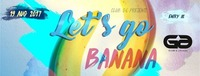 Let's go Banana!@Club G6