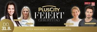 PlusCity Geburtstag am 31.8.@Plus City