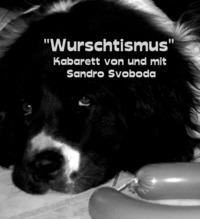 Sandro Svoboda – Wurschtismus@Kultur Verein Tschocherl
