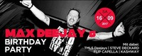 MAX DEEJAY`s Birthday Party!