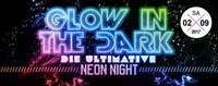 GLOW IN the DARK – die Ultimative NEON Night!