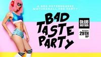 Bad Taste Party - BRG Petersgasse Maturaball Pre Party@Club Motion