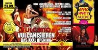 Vulcanisieren - Das Xxxl Opening@Vulcano