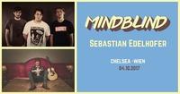 Mindblind + Sebastian Edelhofer | WIEN@Chelsea Musicplace