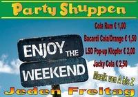 Der neue Freitag! Enjoy the Weekend@Partyshuppen Aspach