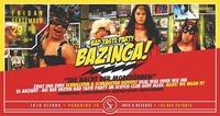 Bazinga x Bad Taste Party x 29/09/17@Scotch Club