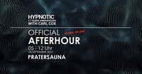 Official Carl Cox Afterhour@Pratersauna