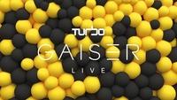 Gaiser Live / TURBO@Grelle Forelle