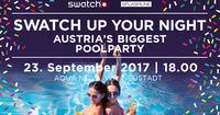 Swatch up your Night - Austria's biggest Poolparty @Aqua Nova