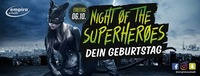 Night of the Superheroes - Dein Geburtstag@Empire Club