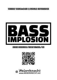 Bass Implosion@Weberknecht