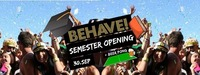 Behave! Semester Opening@U4