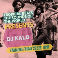 Tropical Beats the Sounds of the World - Dj Kalo@Fania Live
