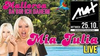 MAX presents // Mia Julia - Mallorca, da bin ich daheim //@MAX Disco