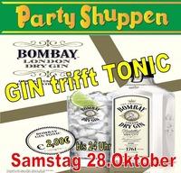 Samstag 28.Oktober Gin triff Tonic@Partyshuppen Aspach