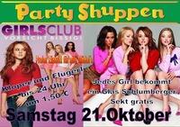 Samstag 21.Oktober Girl´s Club (vorsicht bissig)@Partyshuppen Aspach