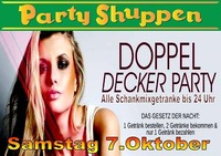 Samstag 7.Oktober ,Doppeldecker Party!@Partyshuppen Aspach