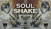 SOULSHAKE w/ Phentix, DubApe, Jaya & Freigeister@Warehouse