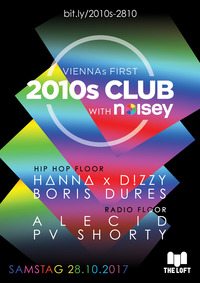 2010s Club w/ Noisey – Oktober@The Loft