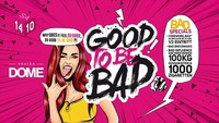 GOOD to be BAD@Praterdome