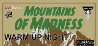 Mountains of Madness Warm Up Night@Abyss Bar