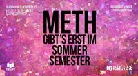 METH gibt's erst im Sommersemester - Publizistikfest WS 2017/18@The Loft