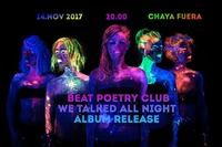 Beat Poetry Club // Album Release // We Talked All Night@Chaya Fuera