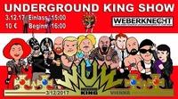 Underground KING Show@Weberknecht