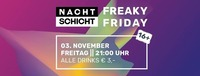Freaky Friday - Jeden ersten Freitag im Monat@Nachtschicht