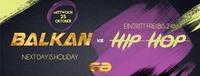 Balkan vs Hip-Hip - Next Day is Holiday@Club G6