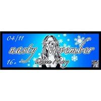 Nasty November@Disco Queen Mary