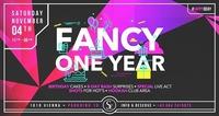 FANCY x ONE YEAR x 04/11/17