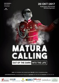 Matura Calling - Out of the Dark into the Life@Kulturhaus Römerfeld