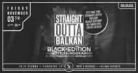 Straight Outta Balkan x Black Edition x 03/11/17@Scotch Club