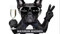 ZICK ZACK - Maximum Madness - Sa, 4.11@ZICK ZACK